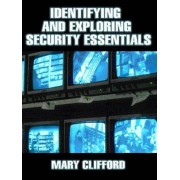 Identifying and Exploring Security Essentials by Clifford E. Simonsen