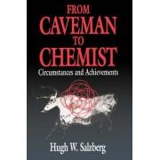 From Caveman to Chemist by Hugh W. Salzberg