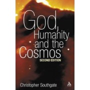 God, Humanity and the Cosmos by Christopher Southgate