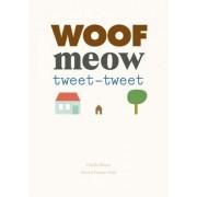 Woof Meow Tweet-Tweet by Cecile Boyer