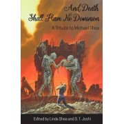 And Death Shall Have No Dominion by Michael Shea