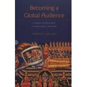 Becoming a Global Audience by Vamsee Juluri