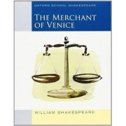 William Shakespeare Oxford School Shakespeare: Merchant of Venice