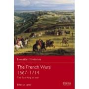 The French Wars 1667-1714 by John A. Lynn