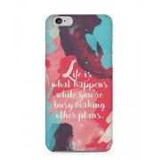 For Apple iPhone 6, iPhone 6S Life is What Happens Illustration Splash Quote Typography Inspirational Pink Blue White - Designer Printed High Quality Smooth Matte Protective Mobile Case Back Pouch Cover by Creative Cases