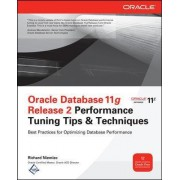 Oracle Database 11G Release 2 Performance Tuning Tips & Techniques by Richard J. Niemiec