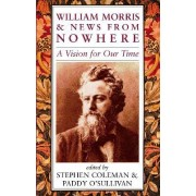William Morris and News from Nowhere by Stephen Coleman
