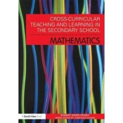Cross-Curricular Teaching and Learning in the Secondary School... Mathematics by Robert Ward-Penny