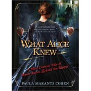 What Alice Knew by Professor of Humanities Paula Marantz Cohen