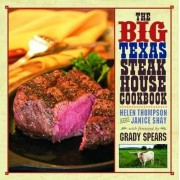 The Big Texas Steakhouse Cookbook by Helen Thompson