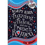 Bumpy Rides, Turning Tides and My French Romeo by Liz Elwes