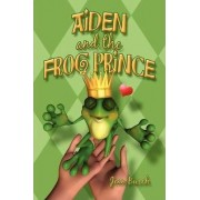 Aiden and the Frog Prince by Jean Busch