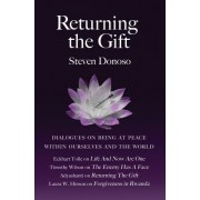 Returning the Gift: Dialogues on Being at Peace Within Ourselves and the World: With Eckhart Tolle, Adyashanti, Timothy Wilson and Laura W