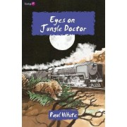 Eyes on Jungle Doctor by Paul White