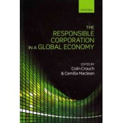 The Responsible Corporation in a Global Economy by Colin Crouch