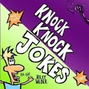 Knock Knock Jokes by Riley Weber