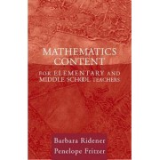 Mathematics Content for Elementary and Middle School Teachers by Barbara Ridener