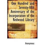 One Hundred and Seventy-Fifth Anniversary of the Incorporation of the Redwood Library by Anonymous