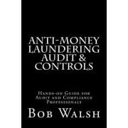 Anti-Money Laundering Audit & Controls by Bob Walsh