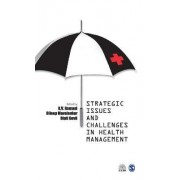 Strategic Issues and Challenges in Health Management by K. V. Ramani
