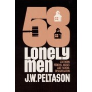Fifty-Eight Lonely Men by J W Peltason
