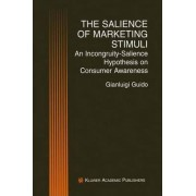 The Salience of Marketing Stimuli by Gianluigi Guido