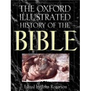 The Oxford Illustrated History of the Bible by J. W. Rogerson