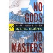 No Gods, No Masters by Daniel Guerin