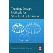 Topology Design Methods for Structural Optimization by Osvaldo Querin
