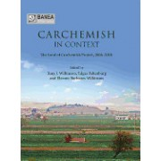Carchemish in Context: The Land of Carchemish Project, 2006-2010