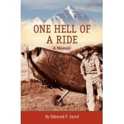 One Hell of a Ride by Edmond F Jared
