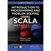 Introduction to Programming and Problem-Solving Using Scala by Mark C. Lewis