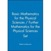Basic Mathematics for the Physical Sciences: AND Further Mathematics for the Physical Sciences by Robert Lambourne