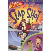 Slap Shot Synonyms and Antonyms by Anna Prokos