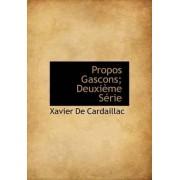 Propos Gascons; Deuxi Me S Rie by Xavier De Cardaillac