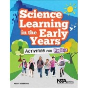 Science Learning in the Early Years by Peggy Ashbrook