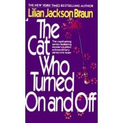 The Cat Who Turned on and off by Lillian Jackson Braun