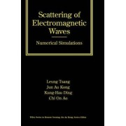 Scattering of Electromagnetic Waves: Numerical Solutions by Tsang Leung