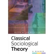 Classical Sociological Theory by Ian McIntosh