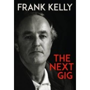 The Next Gig by Frank Kelly