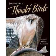 Thunder Birds by Jim Arnosky