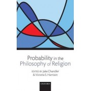 Probability in the Philosophy of Religion by Jake Chandler