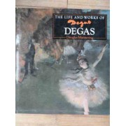The Life And Works Of Degas - Douglas Mannering