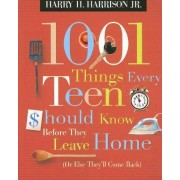 1001 Things Every Teen Should Know Before They Leave Home by Harry Harrison