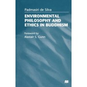 Environmental Philosophy and Ethics in Buddhism by Padmasiri de Silva