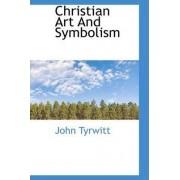 Christian Art and Symbolism by John Tyrwitt