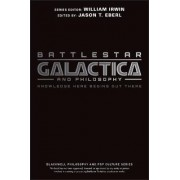 Battlestar Galactica and Philosophy by Jason T. Eberl