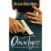 The Last Street Novel by Omar Tyree