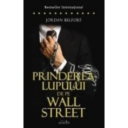 Prinderea Lupului de pe Wall Street - Jordan Belfort