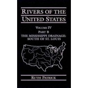Rivers of the United States: The Mississippi River and Tributaries North of St.Louis v.4 by Ruth Patrick